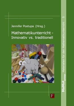 Abbildung von Postupa | Mathematikunterricht - Innovativ vs. traditionell | 2019 | MaMut primar - Materialien für...