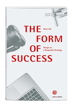 Abbildung von Zec | The Form of Success | 2018 | Design as a Corporate Strategy