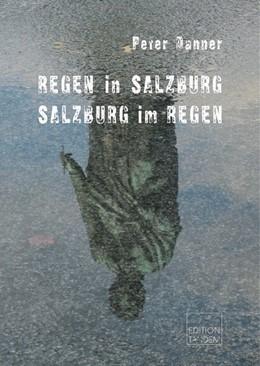 Abbildung von Danner   REGEN in SALZBURG - SALZBURG im REGEN   1. Auflage   2016   beck-shop.de