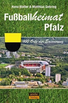 Abbildung von Walter / Gehring | Fußballheimat Pfalz | 1. Auflage | 2020 | beck-shop.de