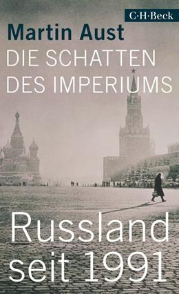Abbildung von Aust | Die Schatten des Imperiums | 2019 | Russland seit 1991 | 6335