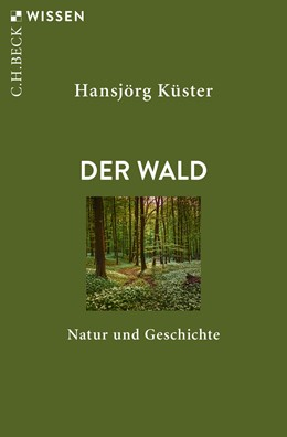 Abbildung von Küster | Der Wald | 1. Auflage | 2019 | 2891 | beck-shop.de