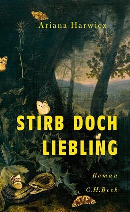 Abbildung von Harwicz | Stirb doch, Liebling | 2019 | Roman