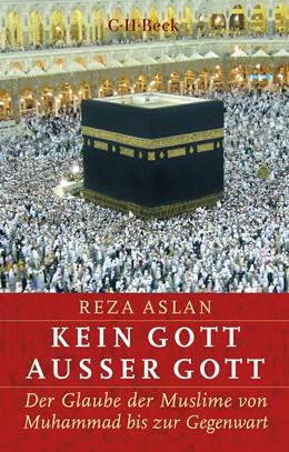 Abbildung von Aslan   Kein Gott außer Gott   2019   Der Glaube der Muslime von Muh...   6347