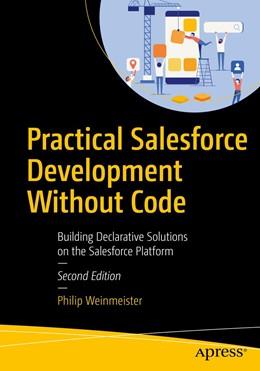 Abbildung von Weinmeister | Practical Salesforce Development Without Code | 2. Auflage | 2019 | beck-shop.de
