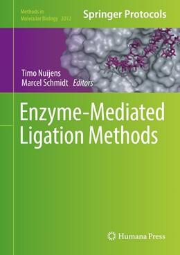 Abbildung von Nuijens / Schmidt | Enzyme-Mediated Ligation Methods | 1st ed. 2019 | 2019 | 2012