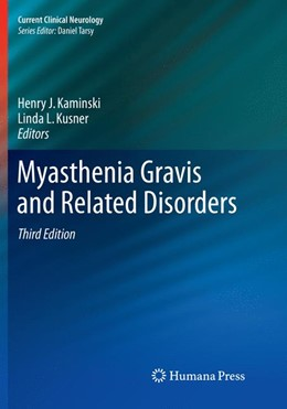Abbildung von Kaminski / Kusner   Myasthenia Gravis and Related Disorders   Softcover reprint of the original 3rd ed. 2018   2018