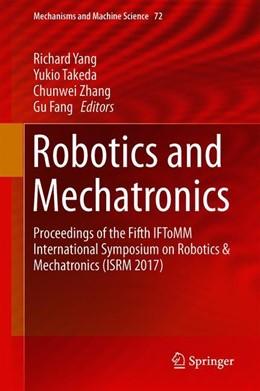 Abbildung von Yang / Takeda / Zhang / Fang | Robotics and Mechatronics | 1st ed. 2019 | 2019