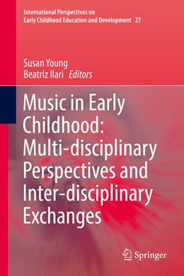 Abbildung von Young / Ilari | Music in Early Childhood: Multi-disciplinary Perspectives and Inter-disciplinary Exchanges | 1st ed. 2019 | 2019 | 27