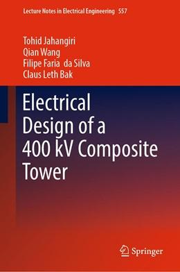 Abbildung von Jahangiri / Wang | Electrical Design of a 400 kV Composite Tower | 1. Auflage | 2019 | 557 | beck-shop.de