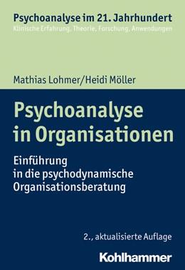 Abbildung von Lohmer / Möller | Psychoanalyse in Organisationen | 2., aktualisierte Auflage | 2019 | Einführung in die psychodynami...