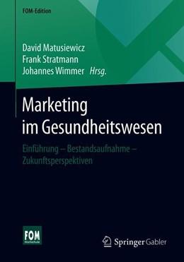 Abbildung von Matusiewicz / Stratmann / Wimmer (Hrsg.)   Marketing im Gesundheitswesen   2019   Einführung - Bestandsaufnahme ...