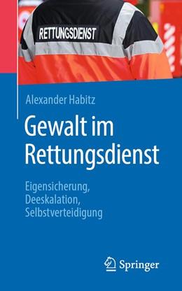 Abbildung von Habitz   Gewalt im Rettungsdienst   1. Auflage   2019   beck-shop.de