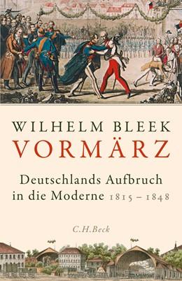 Abbildung von Bleek | Vormärz | 2019 | Deutschlands Aufbruch in die M...