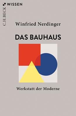 Abbildung von Nerdinger   Das Bauhaus   2. Auflage   2019   Werkstatt der Moderne   2883