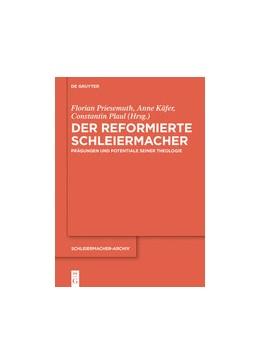 Abbildung von Priesemuth / Käfer / Plaul | Der reformierte Schleiermacher | 2019 | Prägungen und Potentiale seine...