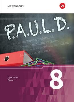 Abbildung von P.A.U.L. D. (Paul) 8. Schülerbuch. Für Gymnasien in Bayern | 1. Auflage | 2021 | beck-shop.de