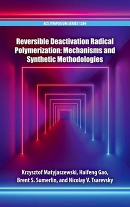 Abbildung von Matyjaszewski / Gao / Sumerlin / Tsarevsky   Reversible Deactivation Radical Polymerization   2019   Mechanisms and Synthetic Metho...