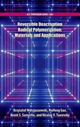 Abbildung von Matyjaszewski / Gao / Sumerlin / Tsarevsky | Reversible Deactivation Radical Polymerization | 2019 | Materials and Applications