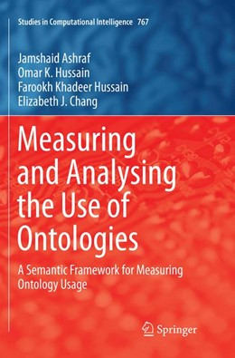 Abbildung von Ashraf / Hussain | Measuring and Analysing the Use of Ontologies | Softcover reprint of the original 1st ed. 2018 | 2019 | A Semantic Framework for Measu... | 767
