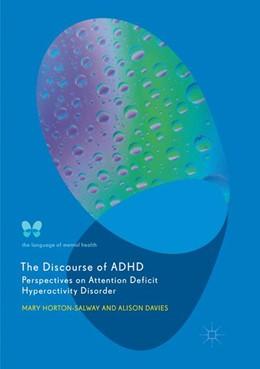 Abbildung von Horton-Salway / Davies   The Discourse of ADHD   1. Auflage   2019   beck-shop.de
