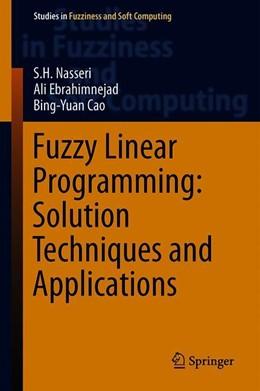 Abbildung von Nasseri / Ebrahimnejad / Cao | Fuzzy Linear Programming: Solution Techniques and Applications | 1st ed. 2019 | 2019 | 379