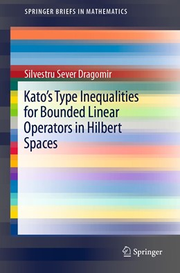 Abbildung von Dragomir | Kato's Type Inequalities for Bounded Linear Operators in Hilbert Spaces | 1st ed. 2019 | 2019
