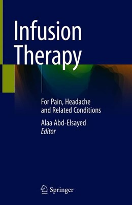 Abbildung von Abd-Elsayed   Infusion Therapy   1st ed. 2019   2019   For Pain, Headache and Related...