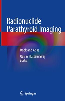 Abbildung von Siraj | Radionuclide Parathyroid Imaging | 1. Auflage | 2019 | beck-shop.de
