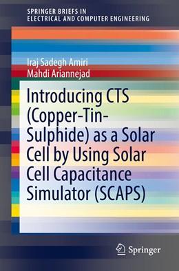 Abbildung von Amiri / Ariannejad | Introducing CTS (Copper-Tin-Sulphide) as a Solar Cell by Using Solar Cell Capacitance Simulator (SCAPS) | 1st ed. 2019 | 2019