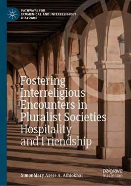 Abbildung von Aihiokhai | Fostering Interreligious Encounters in Pluralist Societies | 1st ed. 2019 | 2019 | Hospitality and Friendship