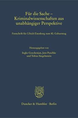 Abbildung von Goeckenjan / Puschke / Singelnstein | Für die Sache – Kriminalwissenschaften aus unabhängiger Perspektive | 2019 | Festschrift für Ulrich Eisenbe... | 335