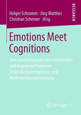 Abbildung von Schramm / Matthes / Schemer | Emotions Meet Cognitions | 2019 | Zum Zusammenspiel von emotiona...