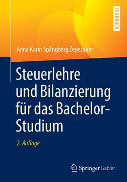 Abbildung von Spångberg Zepezauer   Steuerlehre und Bilanzierung für das Bachelor-Studium   2., überarbeitete und aktualisierte Auflage   2019