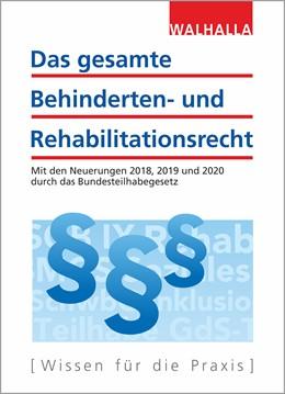 Abbildung von Walhalla Fachredaktion | Das gesamte Behinderten- und Rehabilitationsrecht 2019 | 5. Auflage | 2019 | Mit den Neuerungen 2018, 2019 ...
