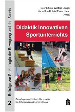 Abbildung von Elflein / Langer / Huh / Kamp | Didaktik innovativen Sportunterrichts | 2019 | Grundlagen und Unterrichtsbeis... | 2