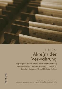 Abbildung von Schörkhuber   Akte(n) der Verwahrung   2020   Zugänge zu einem Archiv der Li...