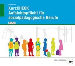 Abbildung von Ahnemann | KurzCHECK Aufsichtspflicht für sozialpädagogische Berufe | 2. Auflage | 2019 | beck-shop.de