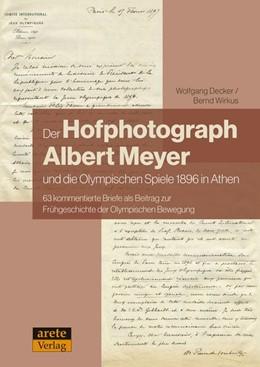 Abbildung von Decker / Wirkus | Der Hofphotograph Albert Meyer und die Olympischen Spiele | 1. Auflage | 2019 | beck-shop.de