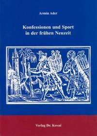 Abbildung von Ader | Konfessionen und Sport in der frühen Neuzeit | 2004