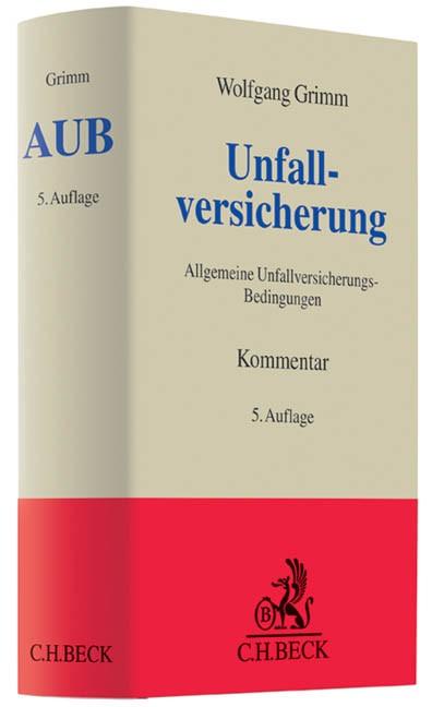 Unfallversicherung: AUB | Grimm | 5., neu bearbeitete Auflage, 2012 | Buch (Cover)