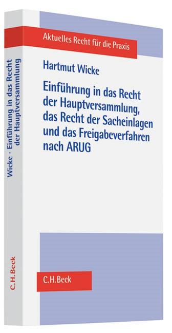 Einführung in das Recht der Hauptversammlung, das Recht der Sacheinlagen und das Freigabeverfahren nach dem ARUG | Wicke, 2009 | Buch (Cover)