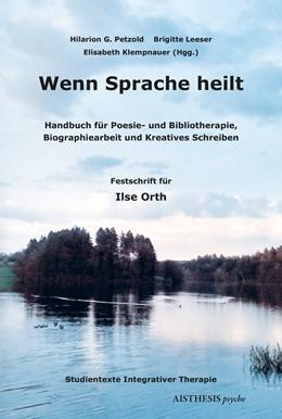 Abbildung von Petzold / Leeser / Klempnauer | Wenn Sprache heilt | 2019 | Handbuch für Poesie- und Bibli...