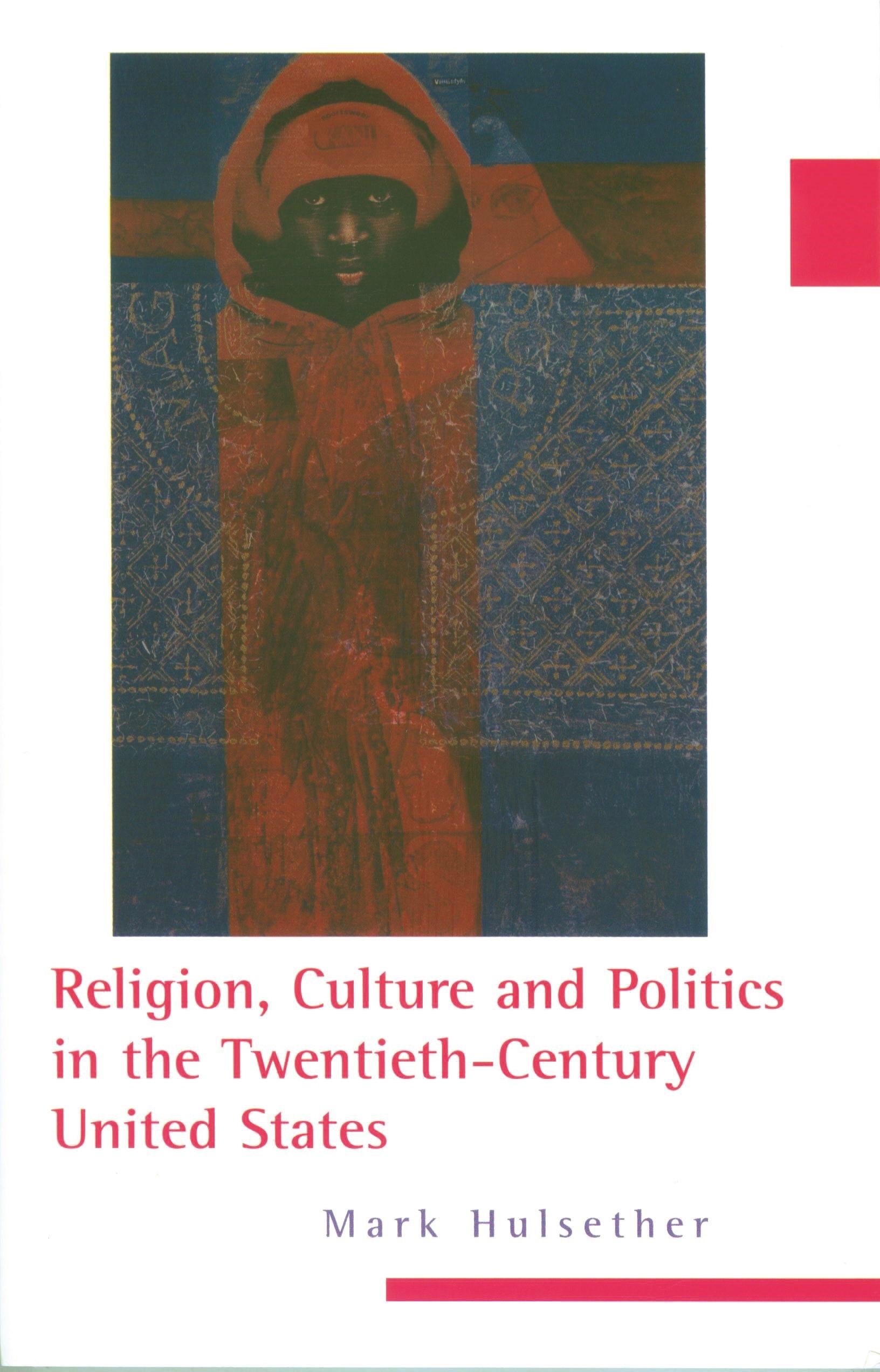 Abbildung von Hulsether | Religion, Culture, and Politics in the Twentieth-Century United States | 2007