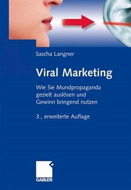 Abbildung von Langer | Viral Marketing | 3., erweiterte Auflage | 2009 | Wie Sie Mundpropaganda gezielt...