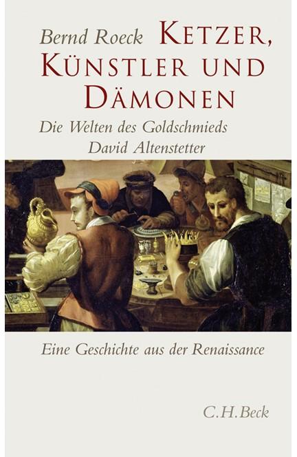 Cover: Bernd Roeck, Ketzer, Künstler und Dämonen