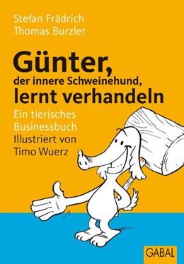 Abbildung von Frädrich / Burzler | Günter, der innere Schweinehund, lernt verhandeln | 2009 | Ein tierisches Businessbuch | 918