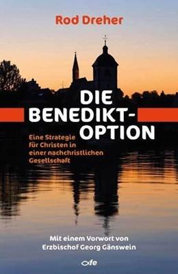Abbildung von Dreher | Die Benedikt-Option | 2019 | Eine Strategie für Christen in...