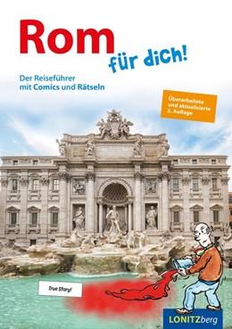Abbildung von Pongracz | Rom für dich! | 3., überarbeitete und aktualisierte Auflage | 2019 | Der Reiseführer mit Comics und...