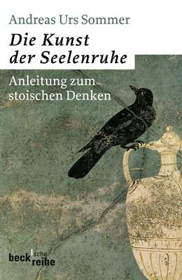 Abbildung von Sommer, Andreas Urs | Die Kunst der Seelenruhe | 2. Auflage | 2010 | Anleitung zum stoischen Denken | 1940